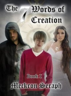 Meckron Seraph - The 7 Words of Creation. Book 1