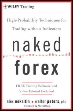 Alex Nekritin - Naked Forex. High-Probability Techniques for Trading Without Indicators