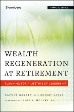 Jay Hughes - Wealth Regeneration at Retirement. Planning for a Lifetime of Leadership