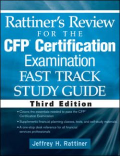 Jeffrey Rattiner - Rattiner's Review for the CFP(R) Certification Examination, Fast Track, Study Guide
