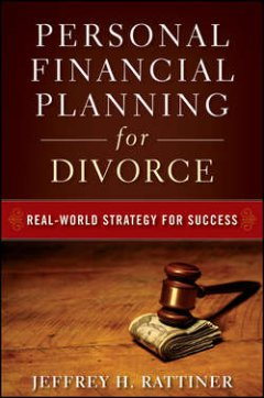 Jeffrey Rattiner - Personal Financial Planning for Divorce