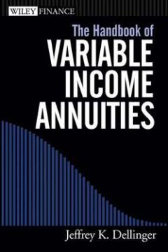 Jeffrey Dellinger - The Handbook of Variable Income Annuities