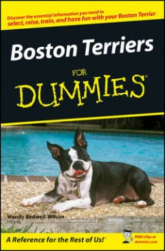 Wendy Bedwell-Wilson - Boston Terriers For Dummies