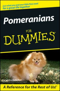 D. Coile - Pomeranians For Dummies