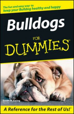 Susan Ewing - Bulldogs For Dummies