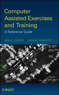 Cayirci Erdal - Computer Assisted Exercises and Training. A Reference Guide