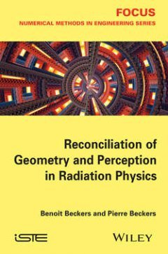 Beckers Benoit - Reconciliation of Geometry and Perception in Radiation Physics