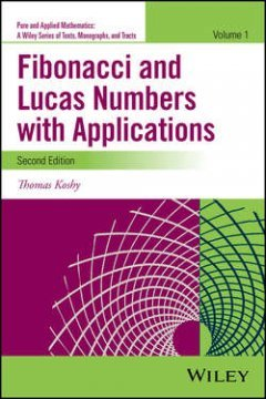 Thomas Koshy - Fibonacci and Lucas Numbers with Applications, Volume 1