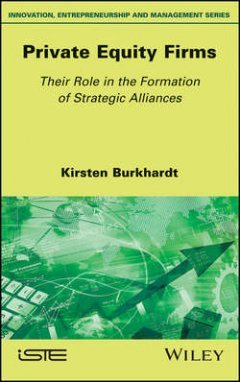 Kirsten Burkhardt - Private Equity Firms. Their Role in the Formation of Strategic Alliances