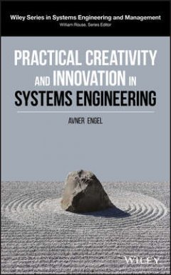 Avner Engel - Practical Creativity and Innovation in Systems Engineering