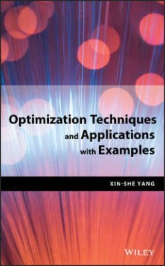 Xin-She Yang - Optimization Techniques and Applications with Examples