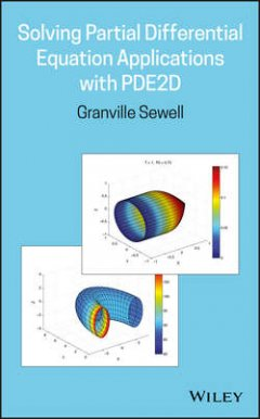Granville Sewell - Solving Partial Differential Equation Applications with PDE2D