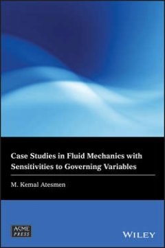 M. Atesmen - Case Studies in Fluid Mechanics with Sensitivities to Governing Variables