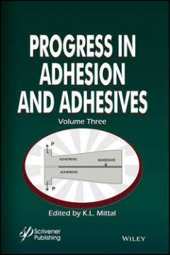 K. Mittal - Progress in Adhesion and Adhesives
