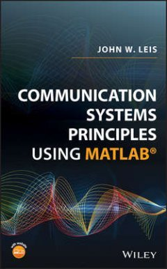 John Leis - Communication Systems Principles Using MATLAB