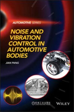 Jian Pang - Noise and Vibration Control in Automotive Bodies