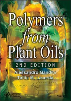 Alessandro Gandini - Polymers from Plant Oils
