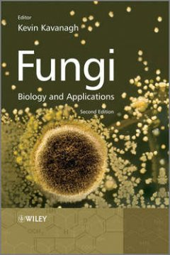 Kevin Kavanagh - Fungi. Biology and Applications