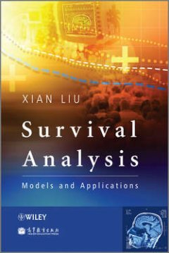 Xian Liu - Survival Analysis. Models and Applications