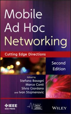 Ivan Stojmenovic - Mobile Ad Hoc Networking. The Cutting Edge Directions