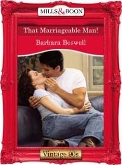 Barbara Boswell - That Marriageable Man!
