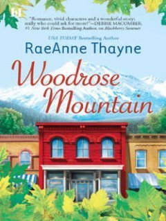 RaeAnne Thayne - Woodrose Mountain