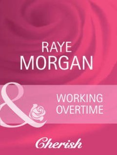 Raye Morgan - Working Overtime