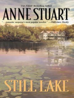 Anne Stuart - Still Lake