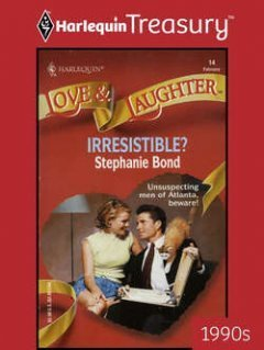 Stephanie Bond - Irresistible?